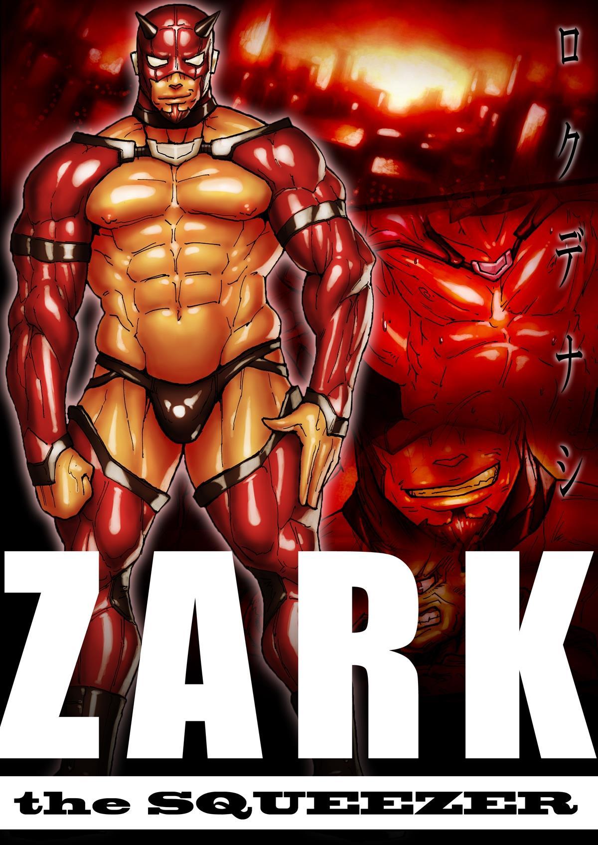 ZARK the Squeezer [Rokudenashi]